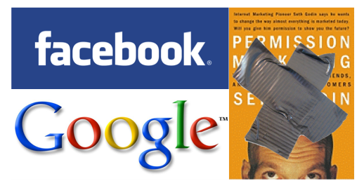Have Facebook and Google Killed Permission Marketing