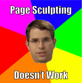 Matt Cutts Meme on Page Sculpting