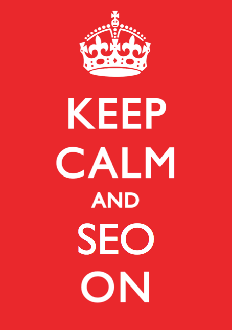 Keep Calm and SEO On