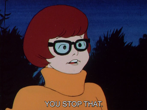Velma Says You Stop That!